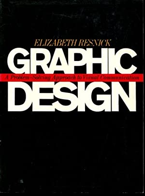 Graphic Design: A Problem-Solving Approach to Visual: Resnick, Elizabeth