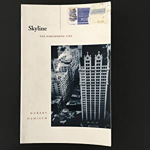 Skyline: The Narcissistic City (Cultural Memory in: Hubert Damisch