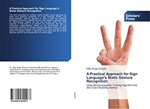 A Practical Approach for Sign Language's Static Gesture Recognition : Using Backpropagation ...