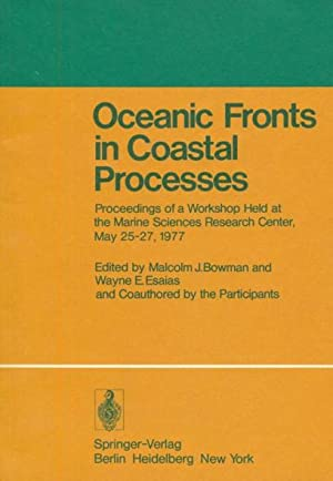 OCEANIC FRONTS IN COASTAL PROCESSES. Proceedings of a Workshop Held at the Marine Sciences Resear...