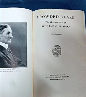 CROWDED YEARS. The Reminiscences of William G. McAdoo