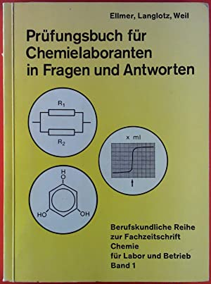 Prüfungsbuch für Chemielaboranten in Fragen und Antworten.: Reinhold Ellmer, Klaus Langlotz, ...