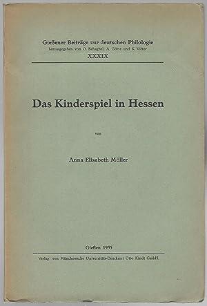 Das Kinderspiel in Hessen. (= Gießener Beiträge zur deutschen Philologie. Herausgegeben von ...