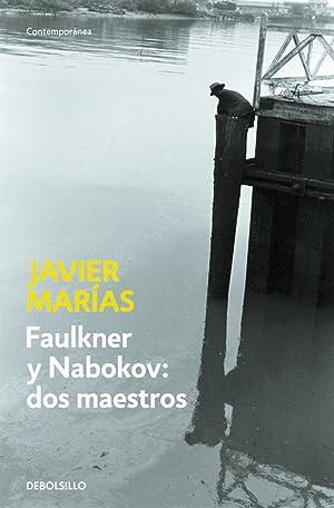 Faulkner y Nabokov: dos maestros: Marias, Javier