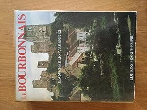 Le Bourbonnais. Terre des Sources,: Varennes, Jean Charles