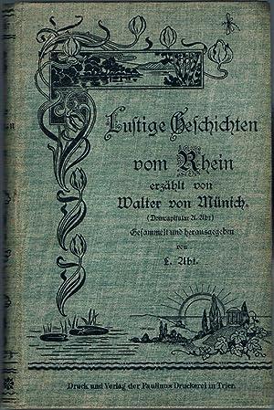 Lustige Geschichten vom Rhein erzählt von Walter von Münich. Gesammelt und herausgegeben von L. Abt...