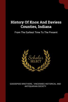 History of Knox and Daviess Counties, Indiana: Brothers, Goodspeed