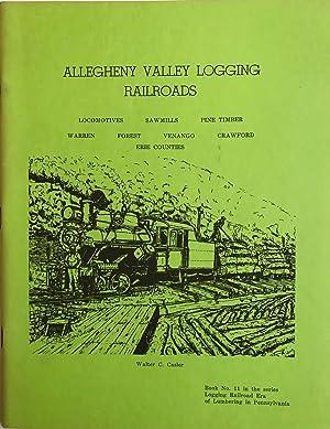 Allegheny Valley Logging Railroads, Locomotives, Sawmills Pine: Casler, Walter C.