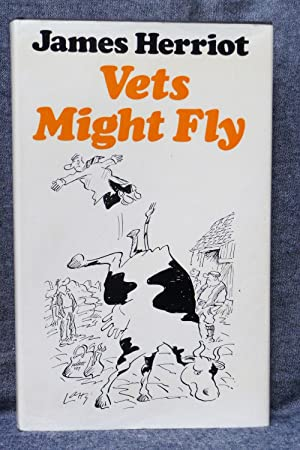 Vets Might Fly: Herriot, James