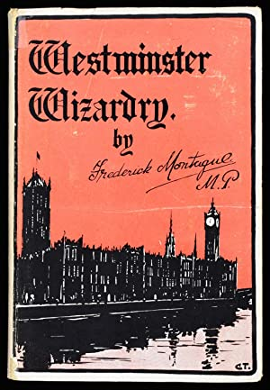 Westminster Wizardry: Frederick Montague