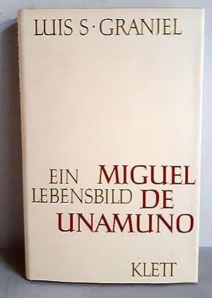 Miguel de Unamuno - Ein Lebensbild: Granjel, Luis S.