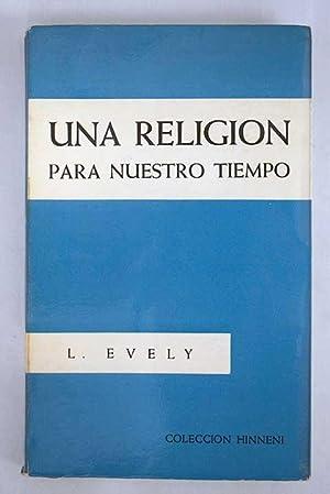 Una religión para nuestro tiempo: Evely, Louis