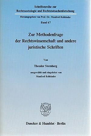 Zur Methodenfrage der Rechtswissenschaft und andere juristische Schriften. Ausgew. u. eingeleitet ...