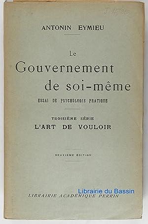 Le Gouvernement de soi-même Essai de psychologie: Antonin Eymieu