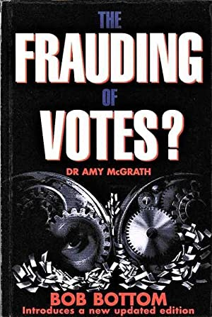 The Frauding of Votes?: McGrath, Amy