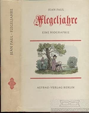 Flegeljahre. Eine Biographie.: Jean Paul (J.