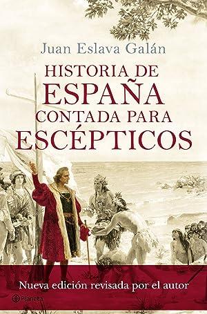 Historia de espaÑa contada para escepticos: Eslava Galán, Juán