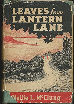Leaves from Lantern Lane (Signed): McClung, Nellie L.