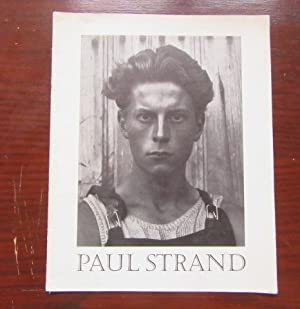 Paul Strand: A Retrospective Exhibition of His: Strand, Paul ;