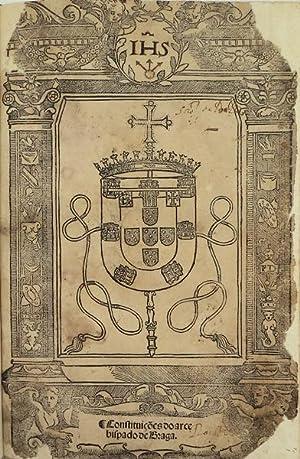 CONSTITUIÇÕES DO ARCEBISPADO DE BRAGA. [1538].