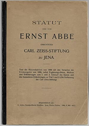 Statut der von Ernst Abbe errichteten Carl Zeiss-Stiftung zu Jena.: CARL ZEISS-STIFTUNG > - ...