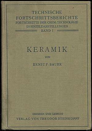 Keramik. (= Technische Fortschrittsberichte - Fortschritte in der chem. Technologie in ...