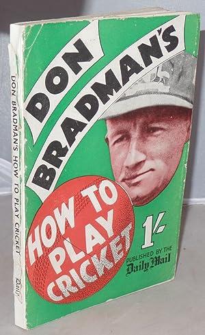 How to Play Cricket: Bradman, Don