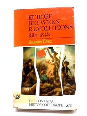 Europe Between Revolutions, 1815-48: J. Droz