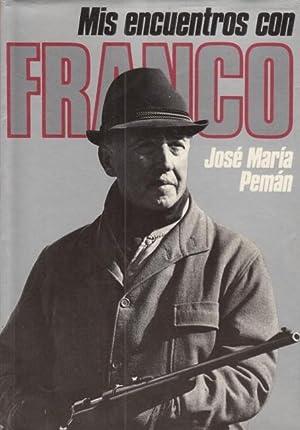 MIS ENCUENTROS CON FRANCO.: PEMAN, JOSE MARIA.
