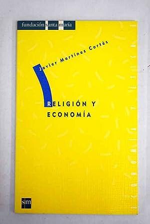 Religión y economía: Martínez Cortés, Javier