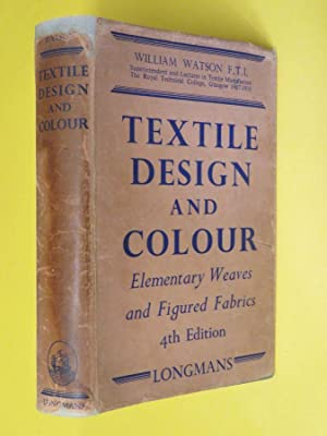 Textile Design and Colour: Elementary Weaves and: William Watson