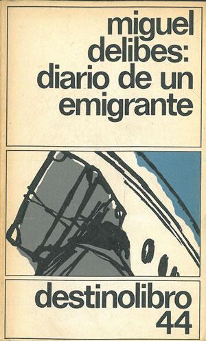 DIARIO DE UN EMIGRANTE.: DELIBES, Miguel.