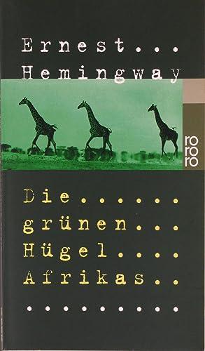 Die grünen Hügel Afrikas,: Hemingway, Ernest: