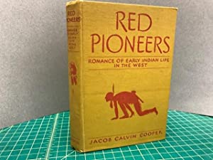 RED PIONEERS : Romance of Early Indian Life in the West