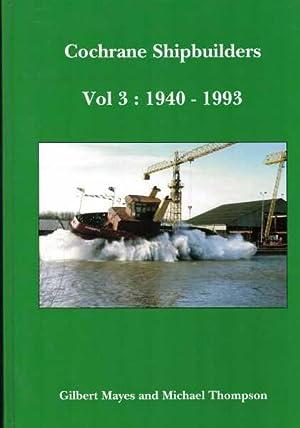 Cochrane Shipbuilders - Volume 3 : 1940: Gilbert Mayes and