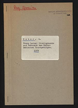 Franz Lotze: Stratigraphie und Tektonik des Keltiberischen Grundgebirges.: Kober, L.,