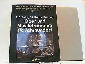 Handbuch der musikalischen Gattungen Band 13: Oper und Musikdrama im 19. Jahrhundert.: Mauser, ...