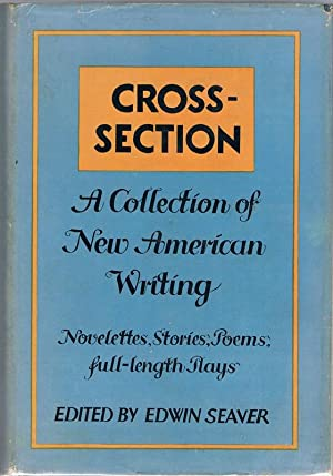 Cross-Section. A collection of new American writing. Novelletes, stories, poems, full-length plays....