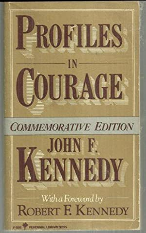 PROFILES IN COURAGE Commemorative Edition: Kennedy, Senator John