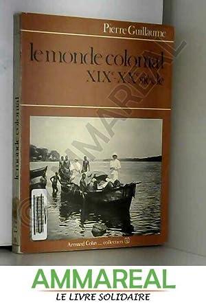 Le Monde colonial : XIXe-XXe siècle (Collection: Pierre Guillaume