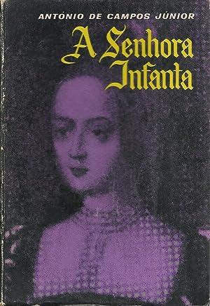 A SENHORA INFANTA. Vol. II: CAMPOS JÚNIOR, António