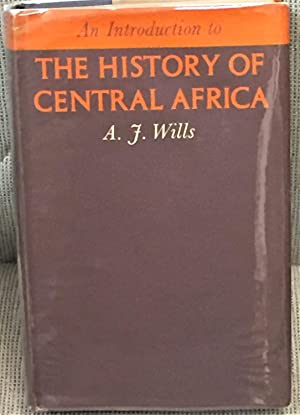 An Introduction to the History of Central Africa: A.J. Wills
