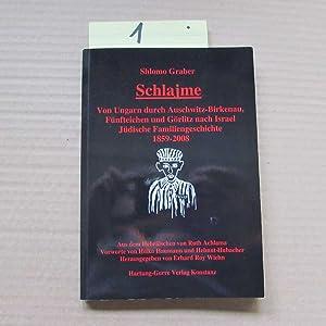 Schlajme - Von Ungarn durch Auschwitz-Birkenau, Fünfteichen und Görlitz nach Israel (Signierte ...