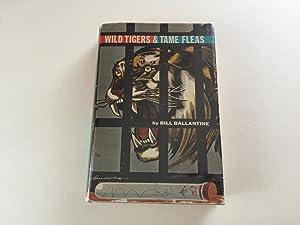 Wild Tigers and Tame Fleas: Bill Ballantine