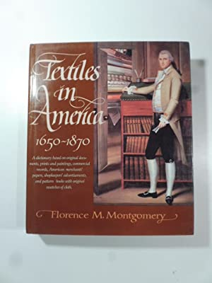 Textiles in America 1650-1870. A dictionary based: MONTGOMERY Florence M.