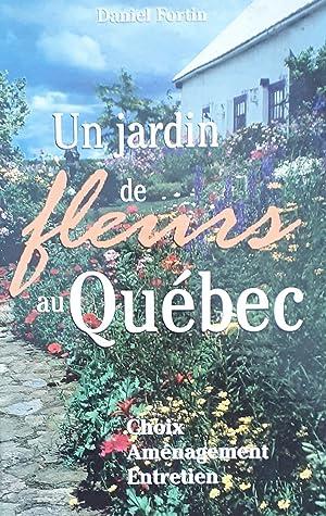 Un jardin de fleurs au Québec: Fortin, Daniel