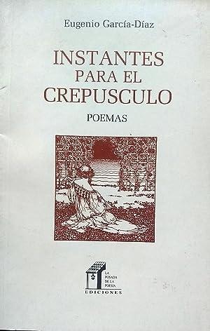 Instantes para el crepúsculo. Poemas: García-Díaz, Eugenio (
