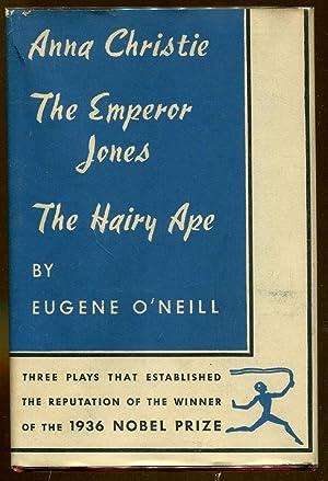 Anna Christie, The Emperor Jones, The Hairy: O'Neill, Eugene
