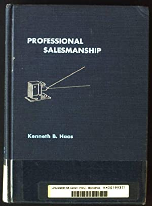Professional Salesmanship, Persuasion and Motivation in Marketing: Haas, Kenneth B.: