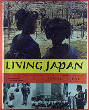 Living Japan. The Land, The People and Their Changing World.: Donald Keene